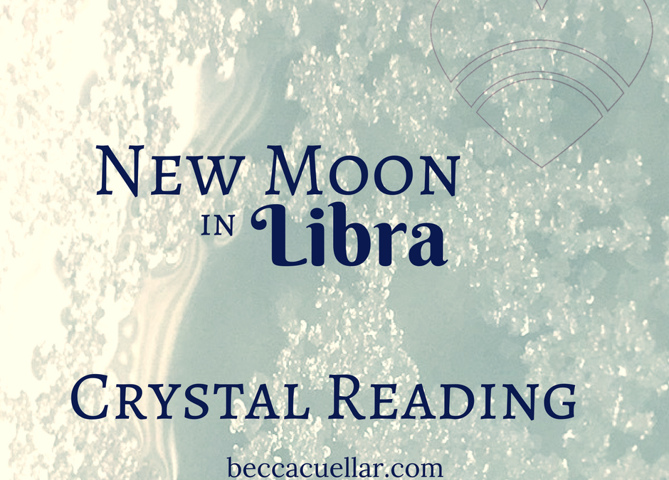 New Moon in Libra Crystal Reading