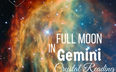Full Moon in Gemini Crystal Reading