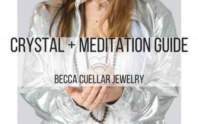 Crystal + Meditation Guide