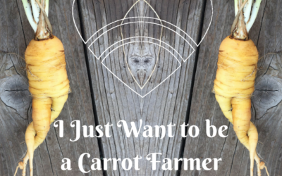 I Just Want to Be a Carrot Farmer